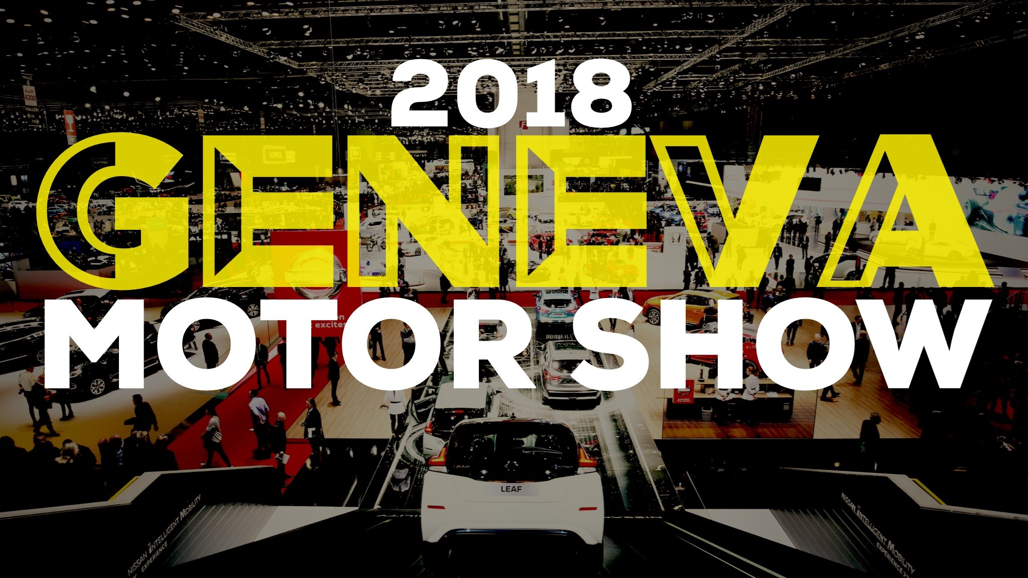 2018 GENEVA Motor Show - Greatest Hits Compilation