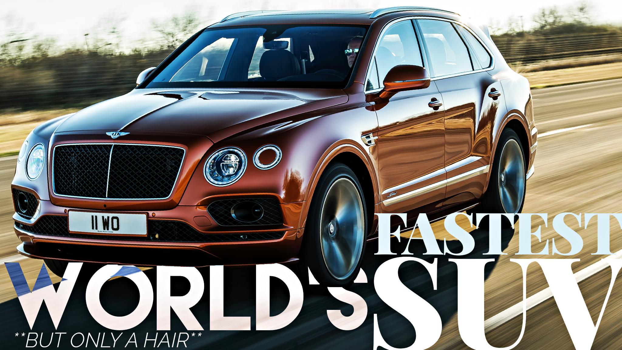 "Bentley Bentayga Speed Is ""World's Fastest SUV"""